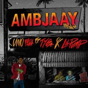 Ambjaay - Uno (Remix) (Ft. Tyga & Lil Pump)
